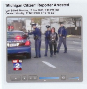VOD editor Diane Bukowski, then a reporter for the Michigan Citizen, under arrest Nov. 4, 2008, the day Pres. Barack Obama was first elected.