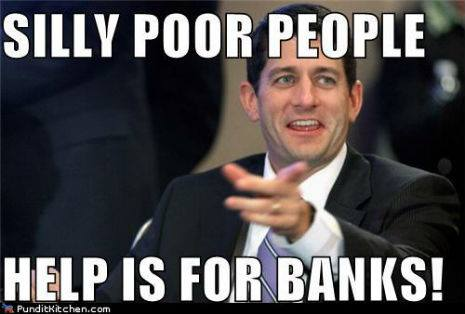 Silly poor people help is for banks