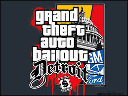 Grand theft auto bailout
