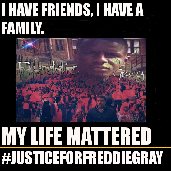 My life mattered Freddie Gray