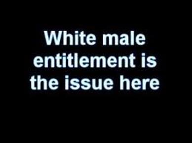 White male entitlement 2